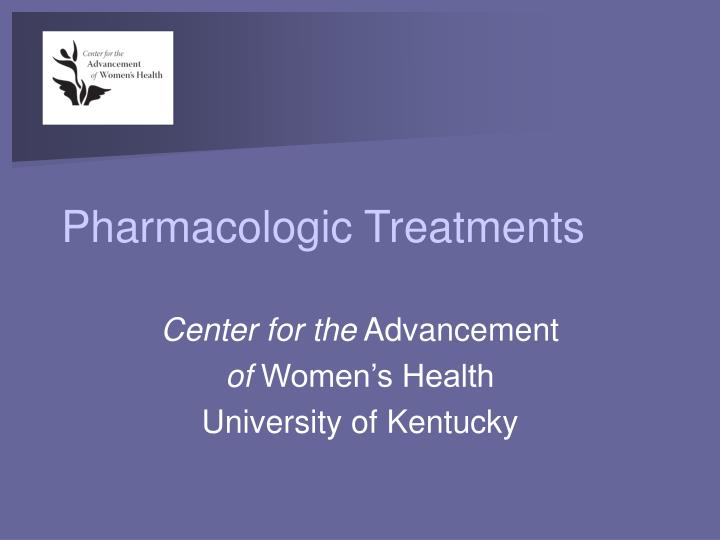Pharmacologic treatments