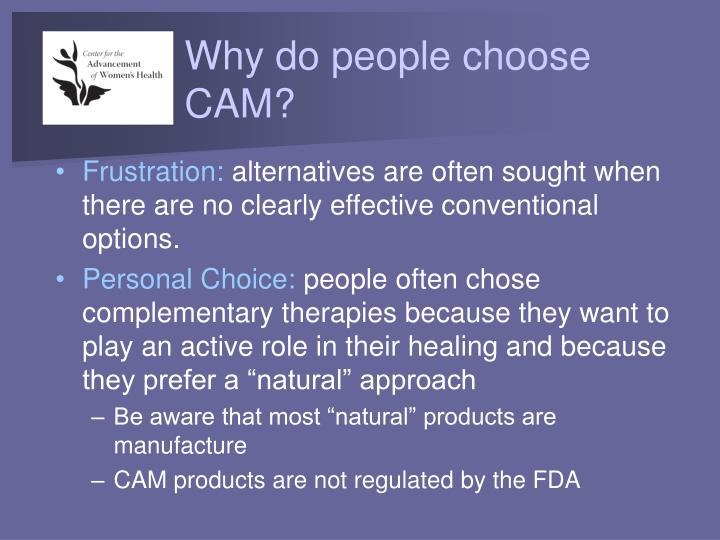 Why do people choose CAM?