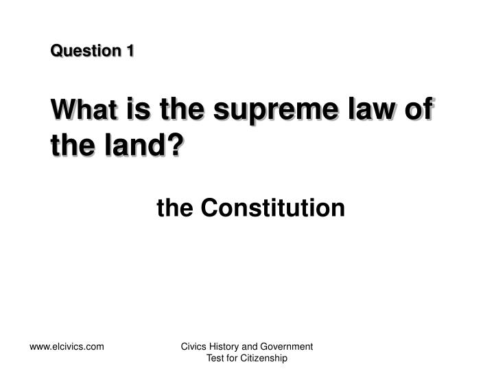 Question 1 what is the supreme law of the land
