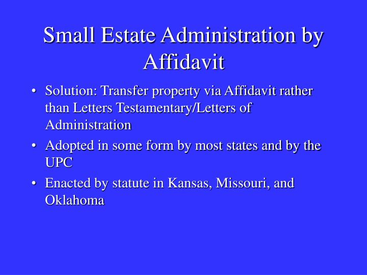 Small estate administration by affidavit1
