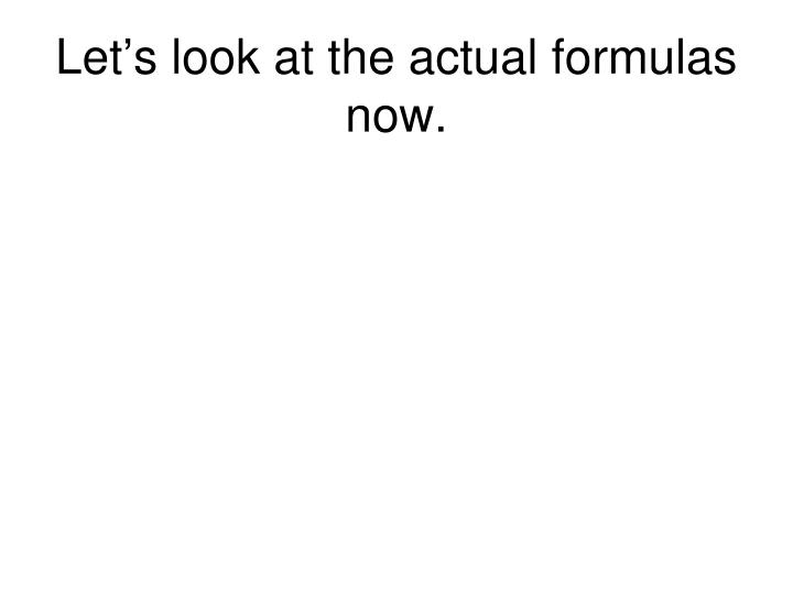 Let's look at the actual formulas now.