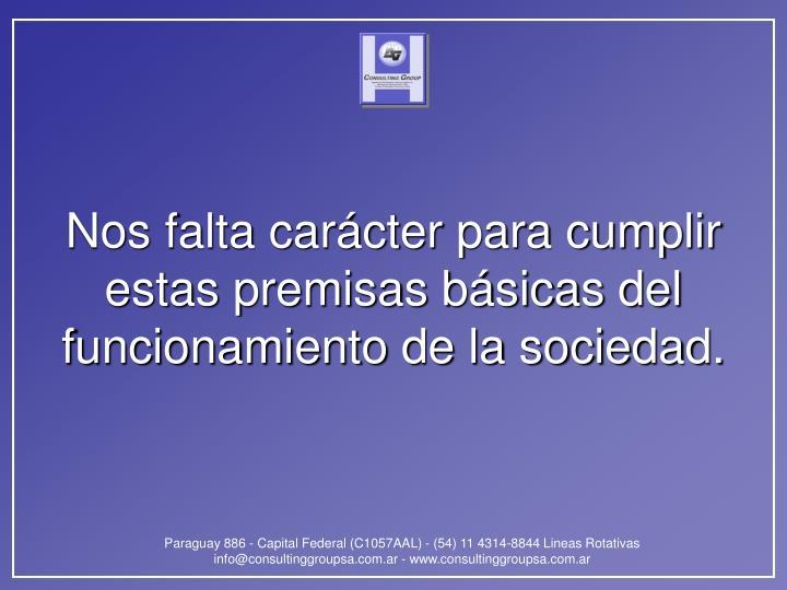 Nos falta carácter para cumplir estas premisas básicas del funcionamiento de la sociedad.