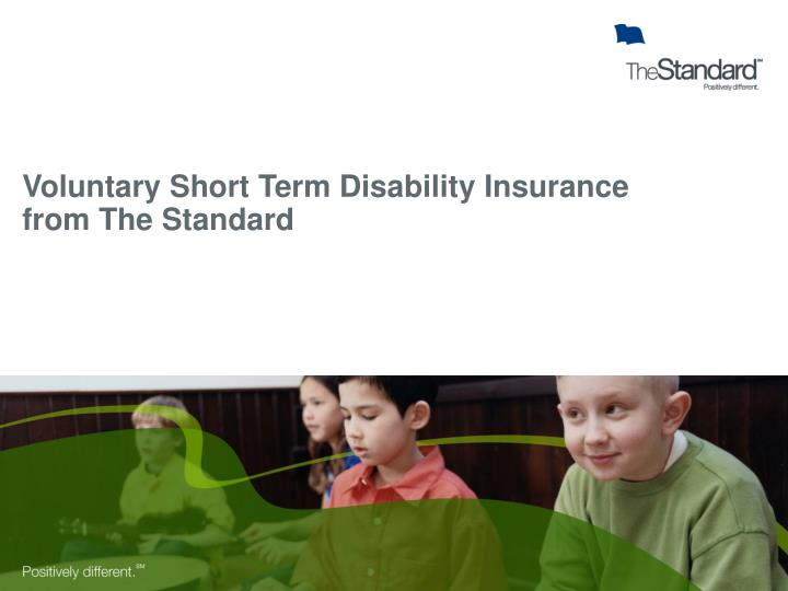 Voluntary Short Term Disability Insurance from The Standard