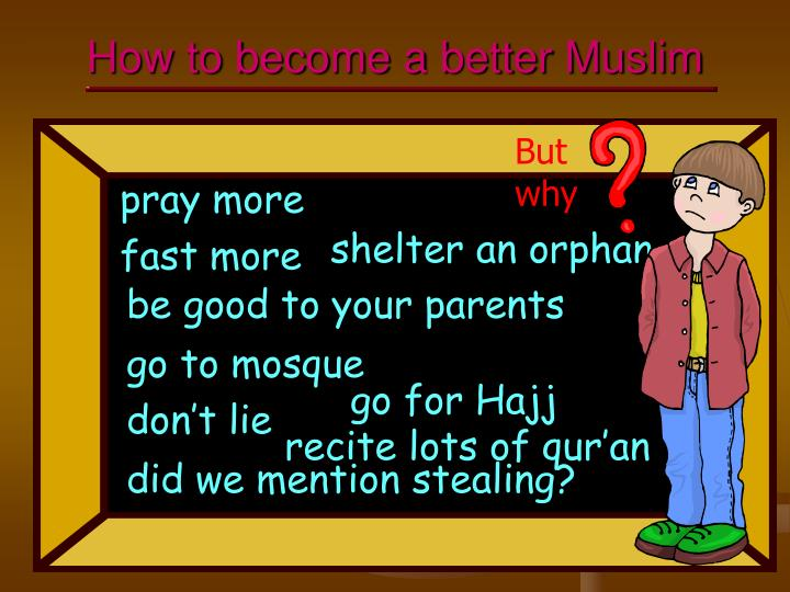 How to become a better Muslim