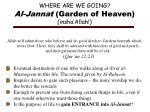 where are we going al jannat garden of heaven insha allah