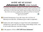 where are we going jahannam hell allah forbid