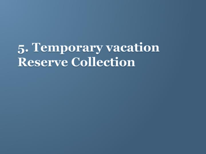 5. Temporary vacation Reserve Collection