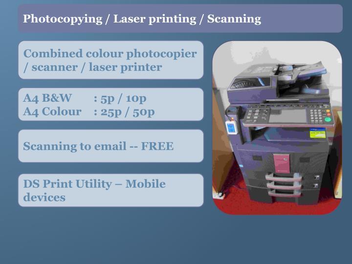 Photocopying / Laser printing / Scanning
