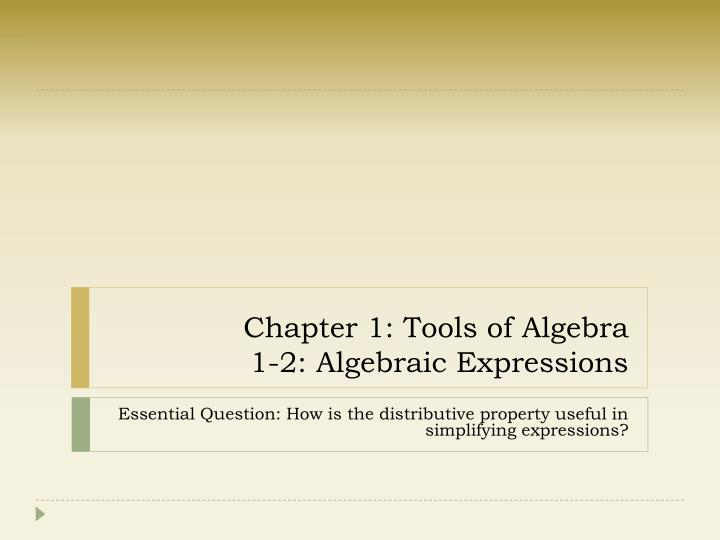 chapter 1 tools of algebra 1 2 algebraic expressions