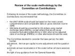 review of the scale methodology by the committee on contributions