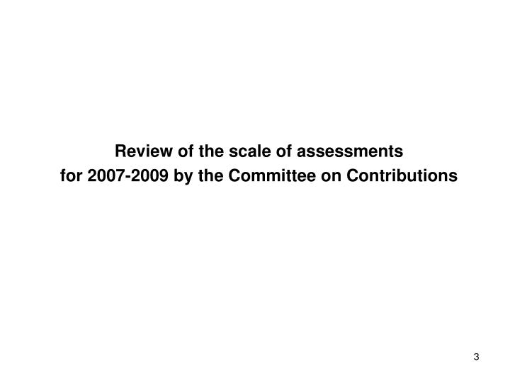 Review of the scale of assessments