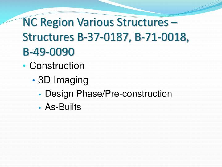 NC Region Various Structures – Structures B-37-0187, B-71-0018, B-49-0090