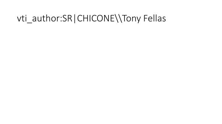vti_author:SR|CHICONE\\Tony Fellas