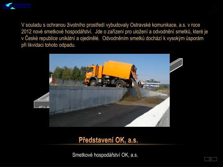 V souladu s ochranou životního prostředí vybudovaly Ostravské komunikace, a.s. v roce 2012 nové