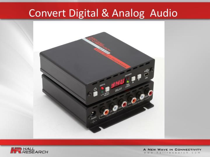 Convert Digital & Analog  Audio
