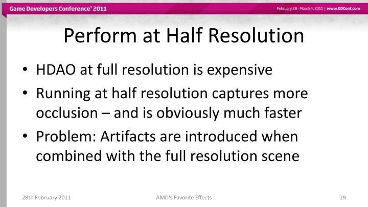 Perform at Half Resolution