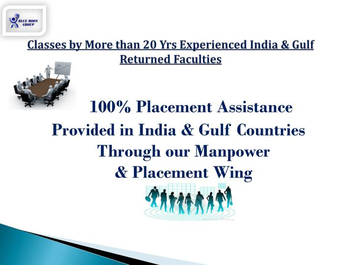 Classes by More than 20 Yrs Experienced India & Gulf Returned Faculties