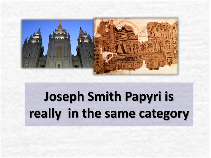 Joseph Smith Papyri is