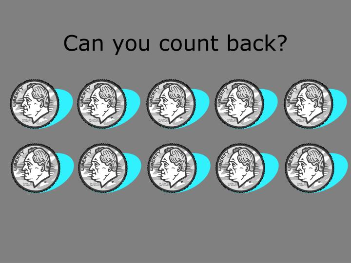 Can you count back?