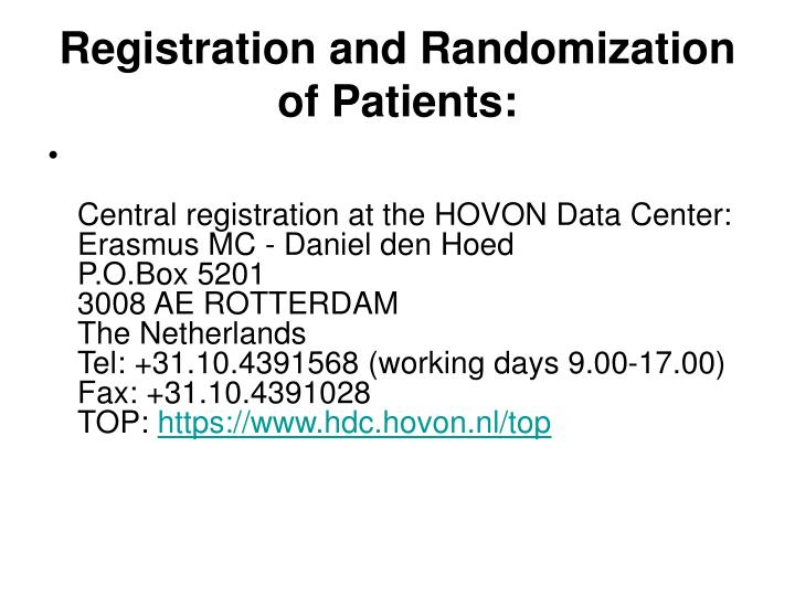 Registration and Randomization of Patients: