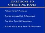 exceptions to offsetting fouls