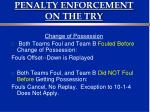 penalty enforcement on the try3