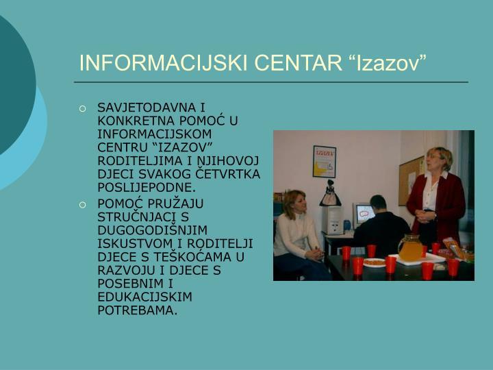 "INFORMACIJSKI CENTAR ""Izazov"""