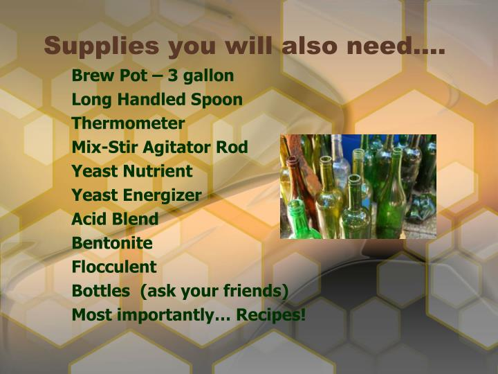 Supplies you will also need….