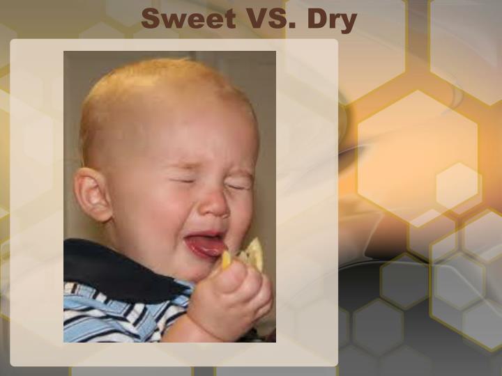 Sweet VS. Dry