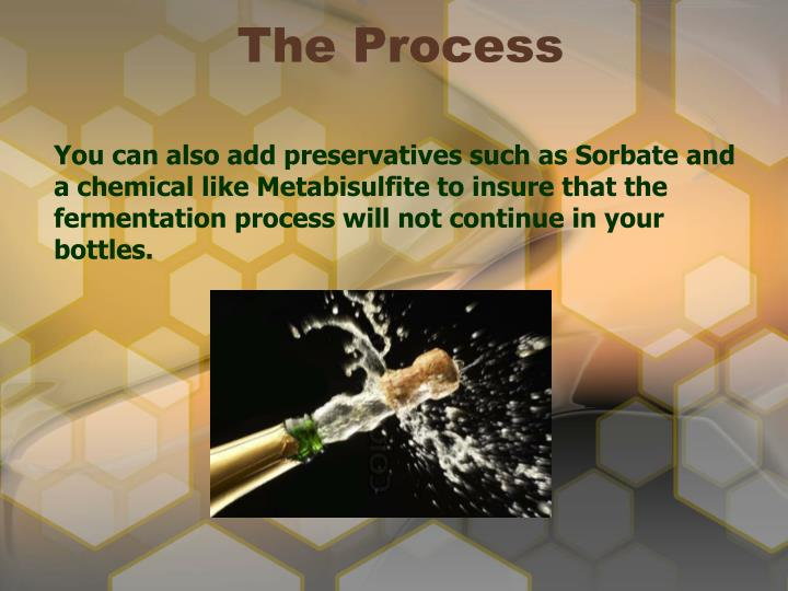 You can also add preservatives such as