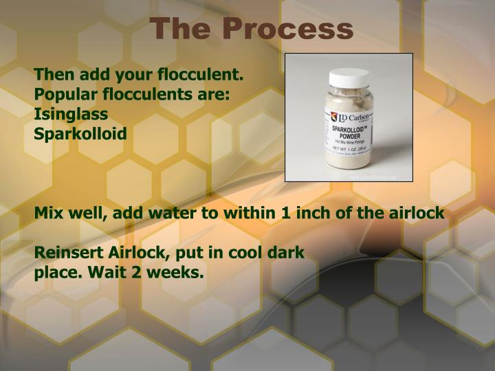 Then add your flocculent.