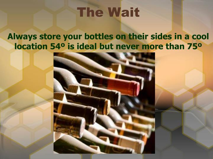 Always store your bottles on their