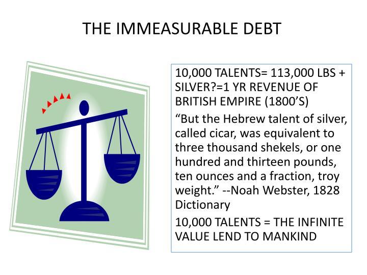 THE IMMEASURABLE DEBT