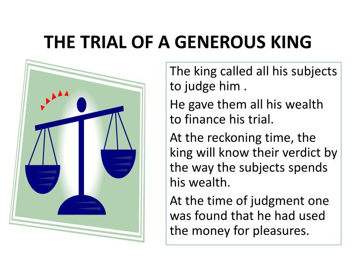 THE TRIAL OF A GENEROUS KING