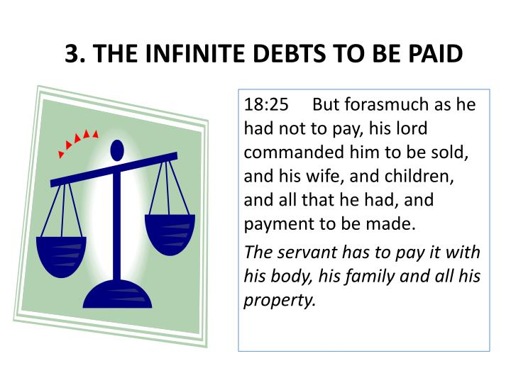 3. THE INFINITE DEBTS TO BE PAID