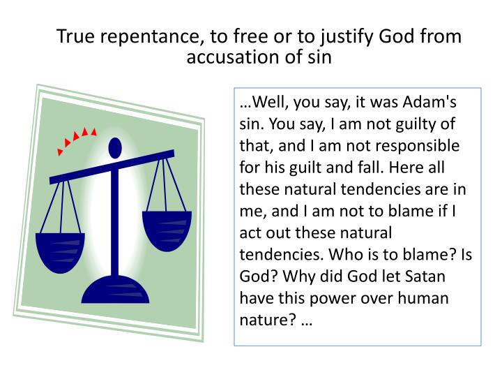 True repentance, to free or to justify God from accusation of sin