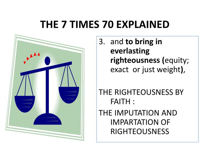 THE 7 TIMES 70 EXPLAINED