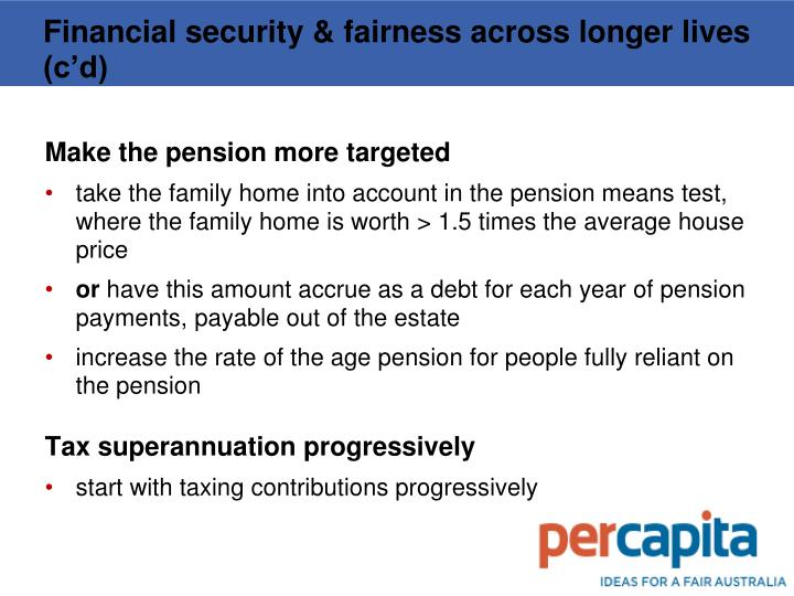 Financial security & fairness across longer lives (c'd)