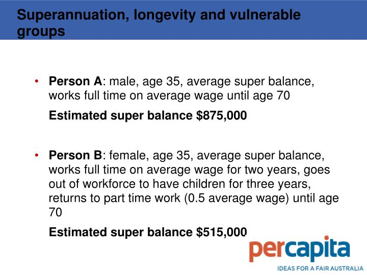 Superannuation, longevity and vulnerable groups