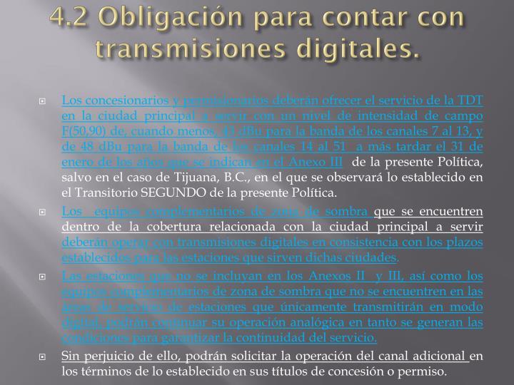 4.2 Obligación para contar con transmisiones digitales.