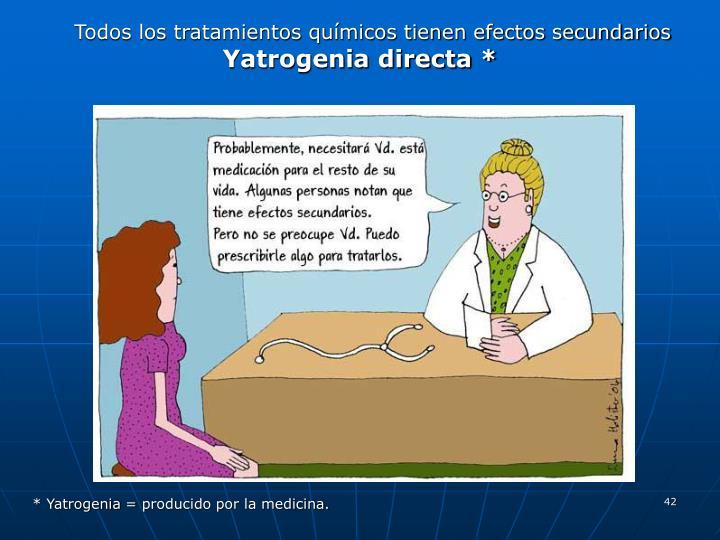 Todos los tratamientos químicos tienen efectos secundarios