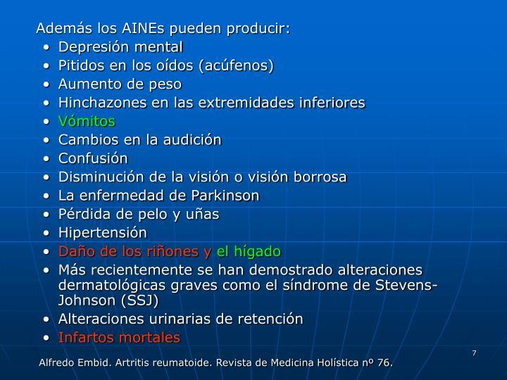 Además los AINEs pueden producir: