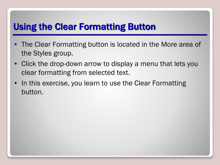 Using the Clear Formatting Button
