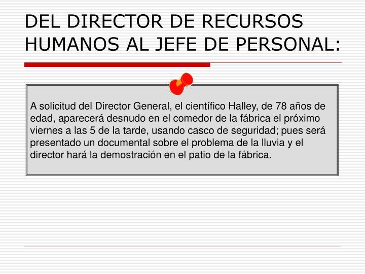 DEL DIRECTOR DE RECURSOS HUMANOS AL JEFE DE PERSONAL: