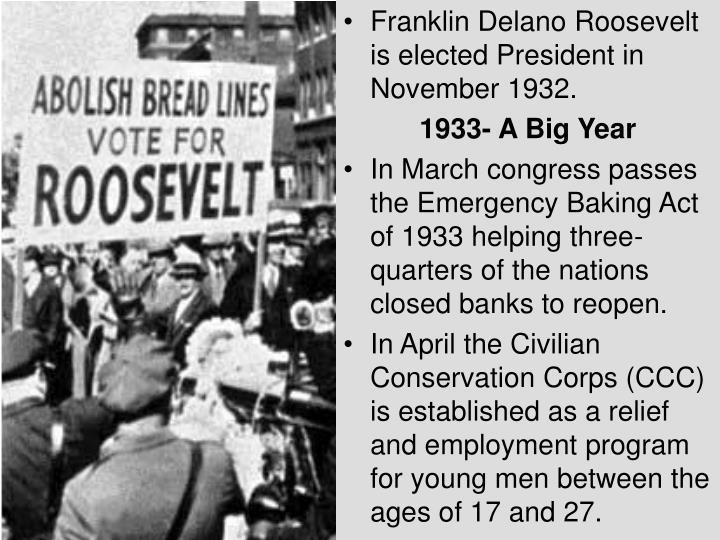 Franklin Delano Roosevelt is elected President in November 1932.