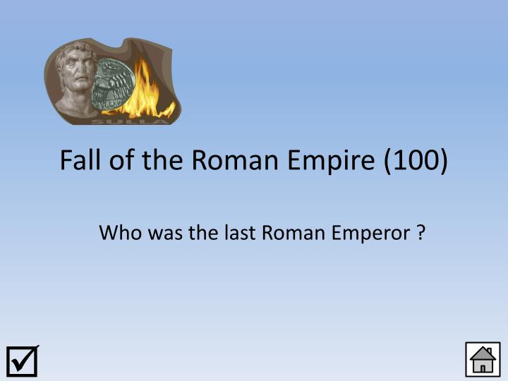 Fall of the Roman Empire (100)