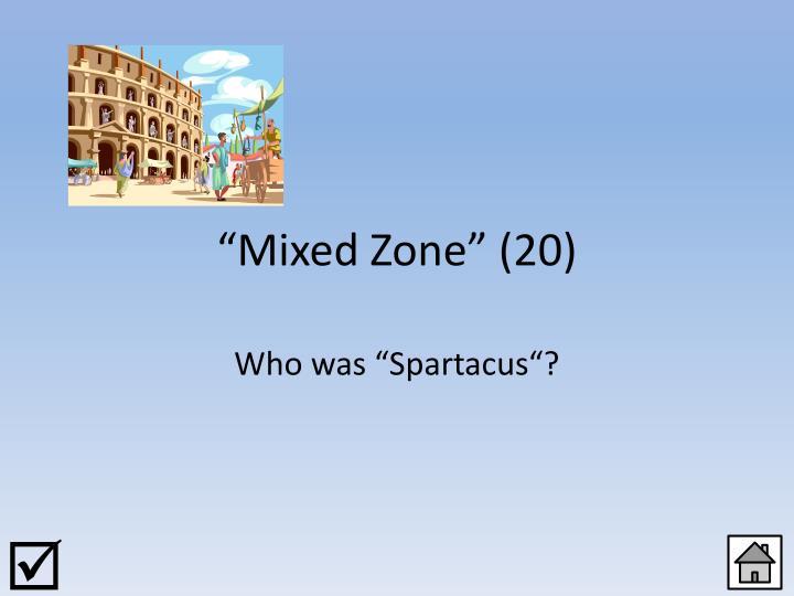 """""""Mixed Zone"""""""