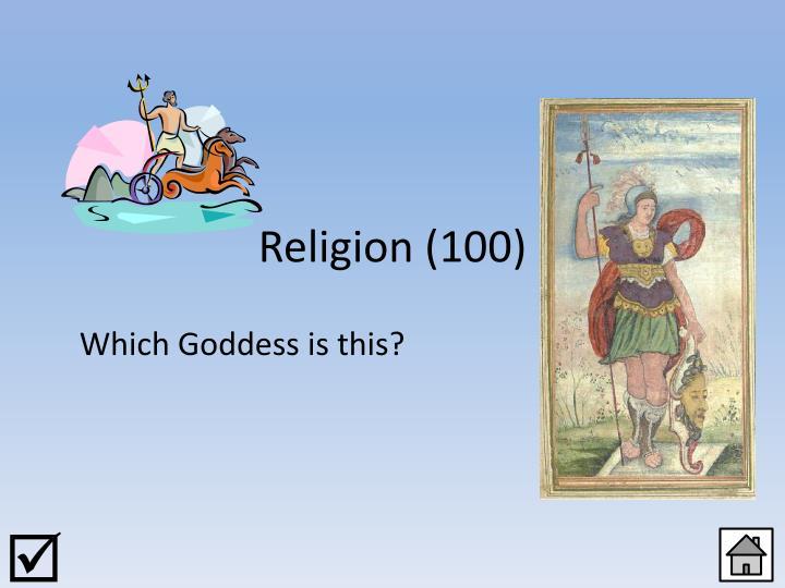 Religion (100)