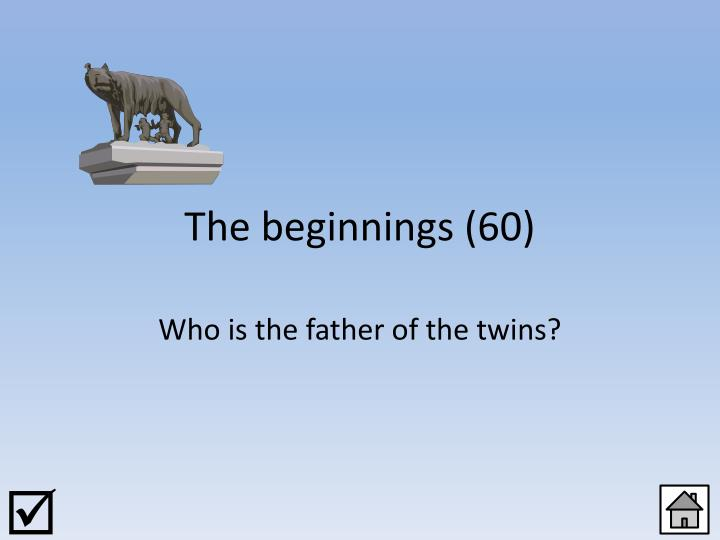 The beginnings (60)