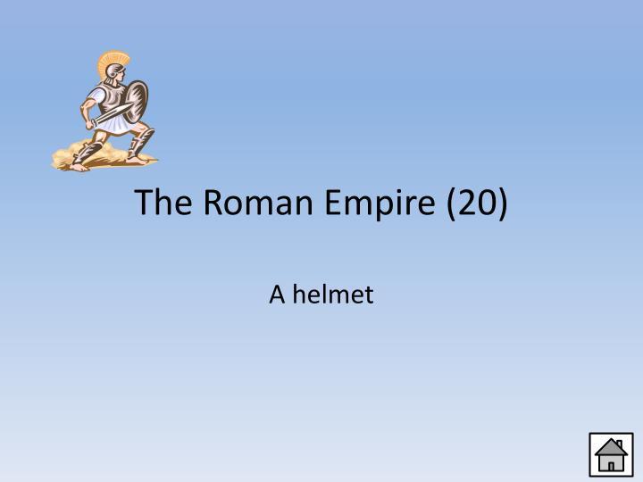 The Roman Empire (20)